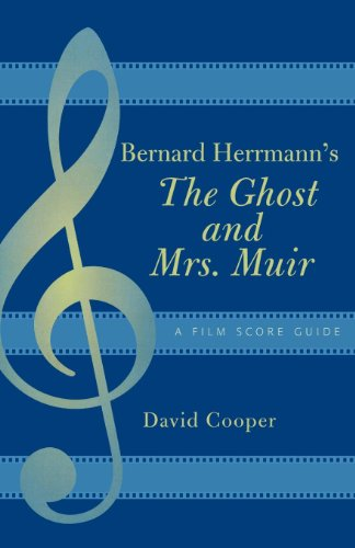 Bernard Herrmann's The Ghost and Mrs. Muir: A Film Score Guide (Film Score Guides Book 5) (English Edition)