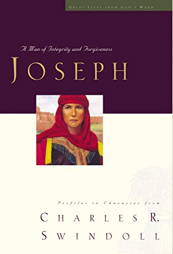 Great Lives: Joseph: A Man of Integrity and Forgiveness (3) (Great Lives from God's Word)