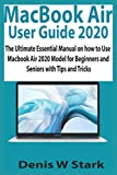 MacBook Air User Guide 2020: The Ultimate Essential Manual on how to Use MacBook Air 2020 Model for Beginners and Seniors with Tips and Tricks