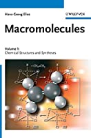 Macromolecules: Volume 1: Chemical Structures and Syntheses