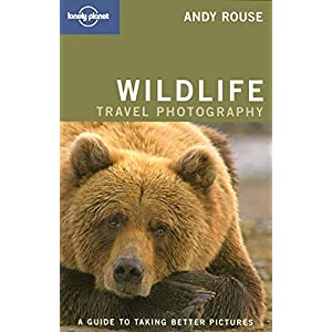 Wildlife Photography (Lonely Planet How to Guides)