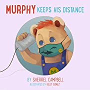 Murphy Keeps His Distance (COVID-19 Book 2)