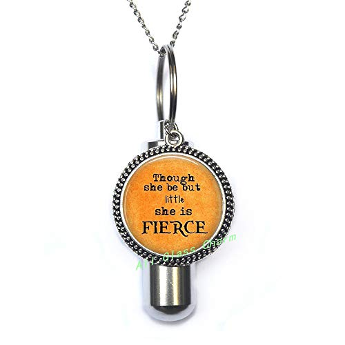 AlloGlassoO0Charm Collar de urna cremación con cita 'Though she be but little,she is FIERCE-Petite Woman Cita-Feminism Jewelry,AS095
