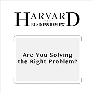 Are You Solving the Right Problem? (Harvard Business Review) cover art