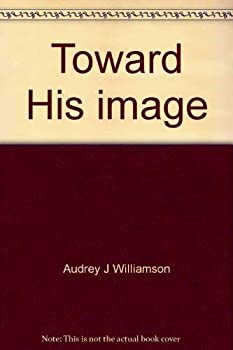 Paperback Toward His image: Devotional messages from Romans 5:2 Book