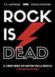 Rock is dead: Il libro nero sui misteri della musica