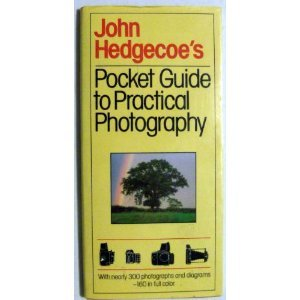 John Hedgecoe's Pocket Guide to Practical Photography (A Fireside book)