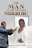 The Man in the Cracked Mirror!
