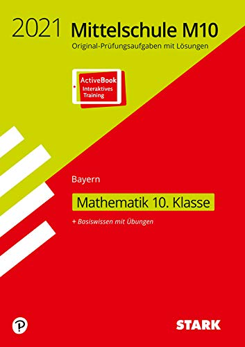 STARK Original-Prüfungen und Training Mittelschule M10 2021 - Mathematik - Bayern: Ausgabe mit ActiveBook