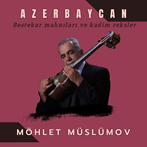 Azerbaycan bestekar mahnıları ve kadim reksler