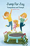 Jump For Joy: Trampolines and Triumph (English Edition)