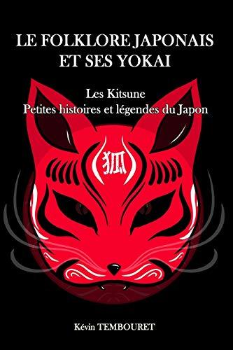 Le folklore japonais et ses Yokai: Kitsune, petites...