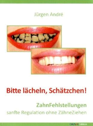 Bitte lächeln, Schätzchen: ZahnFehlstellungen. sanfte Regulation ohne ZähneZiehen