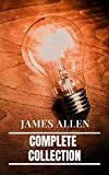 James Allen: Complete Collection: The Complete James Allen Treasury (English Edition)