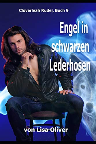 Engel in Schwarzen Lederhosen (Cloverleah Rudel, Band 9)