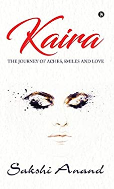 Kaira: The Journey of Aches, Smiles and Love