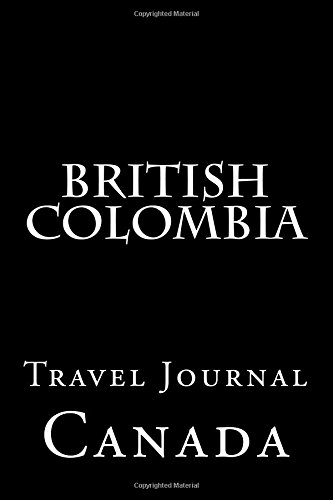 British Colombia: Travel Journal