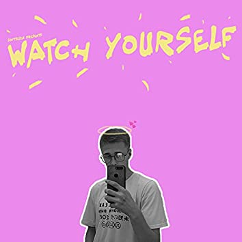 Watch Yourself