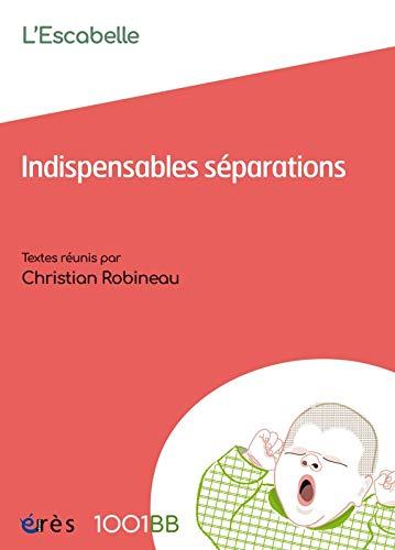 Indispensables séparations