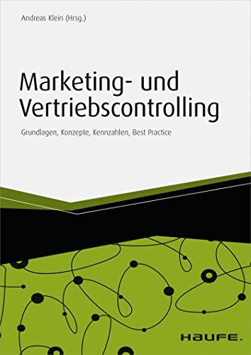 Marketing- und Vertriebscontrolling: Grundlagen, Konzepte, Kennzahlen, Best Practice (Haufe Fachbuch 14005)