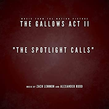 """The Spotlight Calls (Music from the Motion Picture """"The Gallows Act 2"""")"""