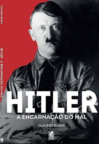 Hitler: a Encarnação do mal