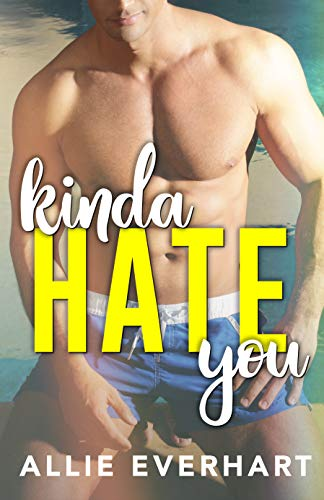 Kinda Hate You: An Enemies to Lovers College Romance (English Edition)
