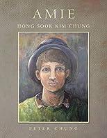 Amie: Hong Sook Kim Chung