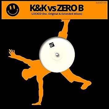 K & K vs Zero B - Locked