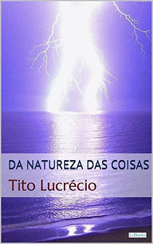 Da Natureza das Coisas - Lucrécio (Coleção Filosofia)