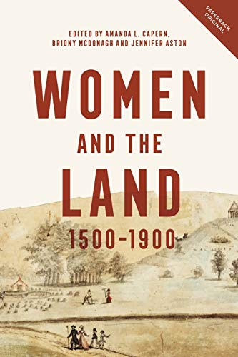 Capern, A: Women and the Land, 1500-1900 (People, Markets, Goods: Economies and Societies in History)