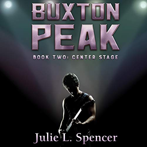 Buxton Peak, Book Two: Center Stage: audiobook cover art
