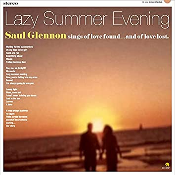 Lazy Summer Evening: Saul Glennon sing of love found...and of love lost