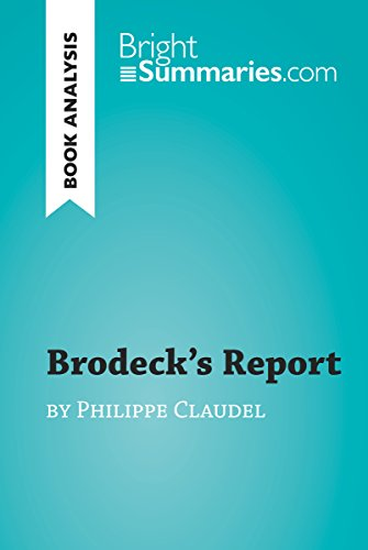 Brodeck's Report by Philippe Claudel (Book Analysis): Detailed Summary, Analysis and Reading Guide (BrightSummaries.com) (English Edition)