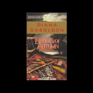 Drums of Autumn                   By:                                                                                                                                 Diana Gabaldon                               Narrated by:                                                                                                                                 Geraldine James                      Length: 6 hrs     350 ratings     Overall 4.0