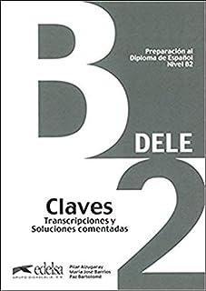 Preparacion DELE. B2. Claves (2013) (Spanish Edition) by P. Alzugaray M. J. Barrios P. Bartolome(2013-10-01)