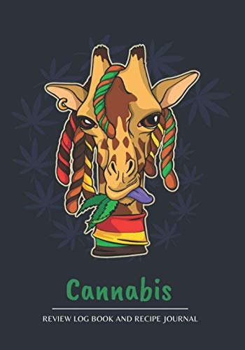 CANNABIS REVIEW LOG BOOK AND RECIPE JOURNAL: Test and review different types of marijuana, its effects on body and prepare your own best recipes | For ... and medicinal use | Giraffe Design Cover