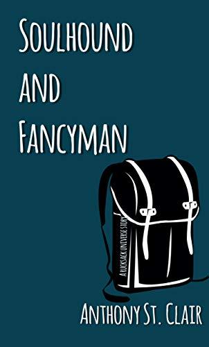 Soulhound and Fancyman: A Rucksack Universe Story (English Edition)