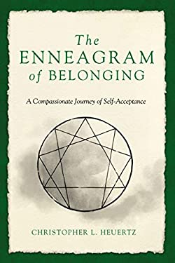 The Enneagram of Belonging: A Compassionate Journey of Self-Acceptance
