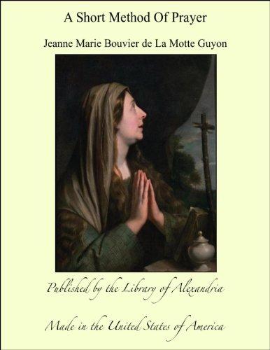 A Short Method of Prayer AND Spiritual Torrents (English Edition)
