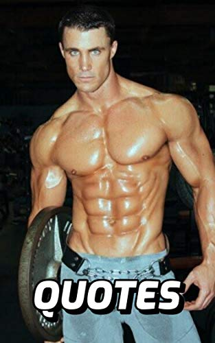 Greg Plitt Quotes: Inspirational And Motivational Quotes By The Celebrated Fitness Model Greg Plitt (English Edition)