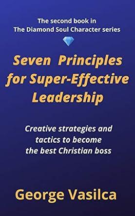 Seven Principles for Super-effective Leadership