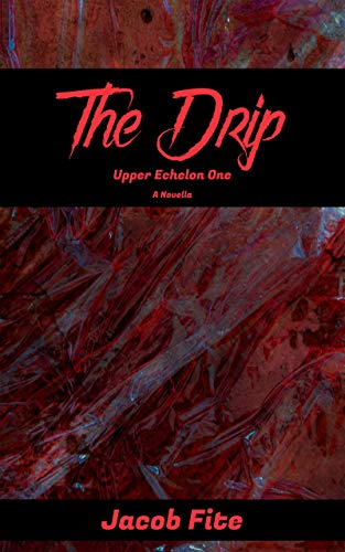 The Drip (Upper Echelon Book 1)