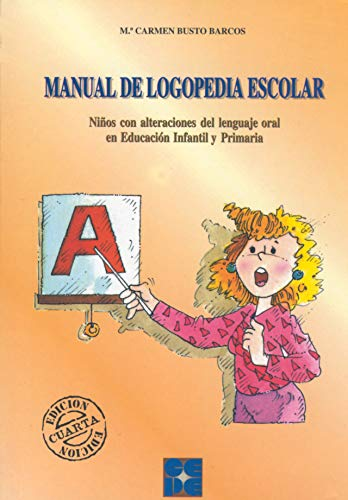 Manual de logopedia escolar: Niños con alteraciones del lenguaje oral en Educación Infantil y Primaria (Lenguaje y comunicación) - 9788478691937: ... oral en Educación Infantil y Primaria