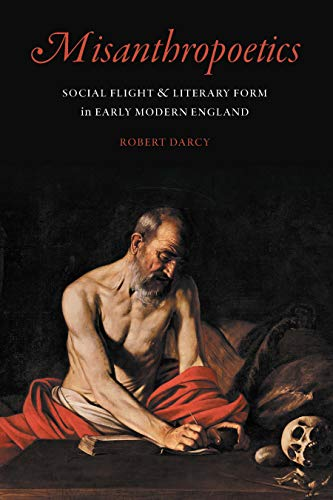 Misanthropoetics: Social Flight and Literary Form in Early Modern England (Early Modern Cultural Studies) (English Edition)