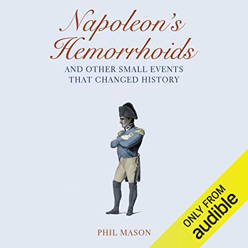 Napoleon's Hemorrhoids…And Other Small Events That Changed History audiobook cover art