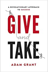 Give and Take: A Revolutionary Approach to Success ペーパーバック