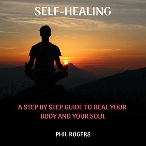 Self-Healing Audiobook By Phil Rogers cover art
