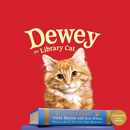Dewey the Library Cat Audiobook By Vicki Myron,                                                                                        Bret Witter cover art