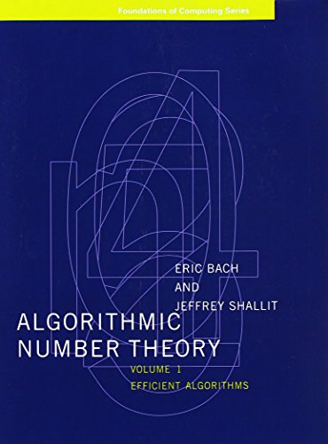 Compare Textbook Prices for Algorithmic Number Theory: Efficient Algorithms Foundations of Computing UK ed. Edition ISBN 9780262526296 by Bach, Eric,Shallit, Jeffrey